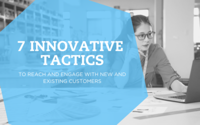 7 Innovative Tactics That Will Boost Your Customer Base