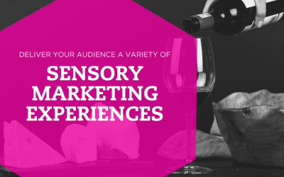 Why It's Important to Deliver a Variety of Sensory Marketing Experiences