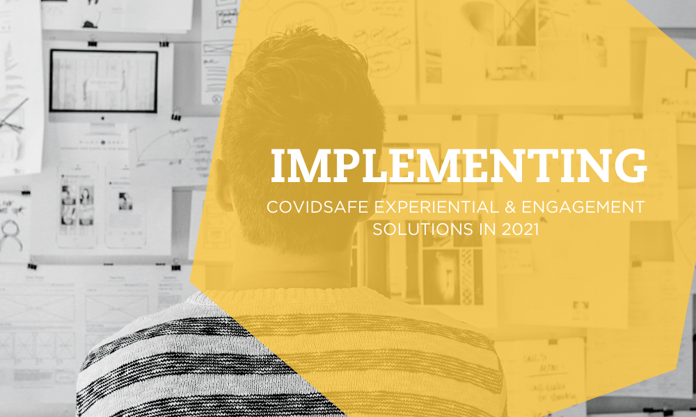 The Best COVIDSafe Experiential & Engagement Solutions For 2021 – Part 1