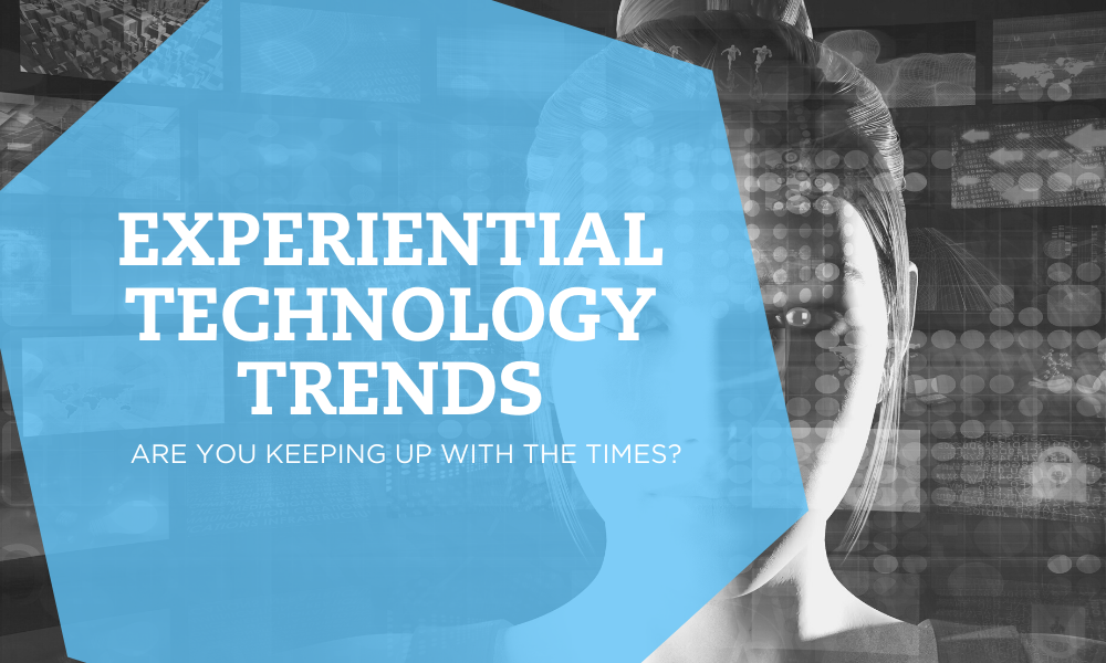 Experiential Marketing Technology –  2021 trends and how they can best be leveraged.